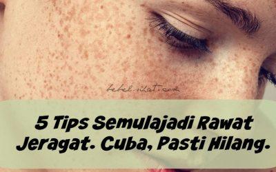 5 Tips Semulajadi Rawat Jeragat. Cuba, Pasti Hilang.
