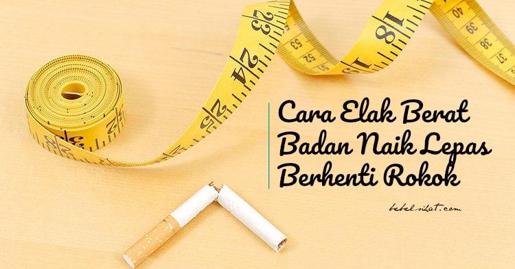 Cara Elak Berat Badan Naik Lepas Berhenti Rokok