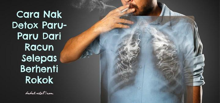 Cara Nak Detox Paru-Paru Dari Racun Selepas Berhenti Rokok