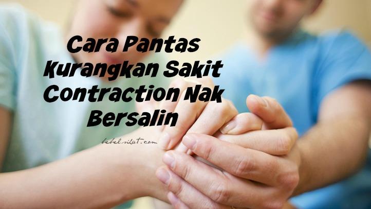 Cara Pantas Kurangkan Sakit Contraction Nak Bersalin